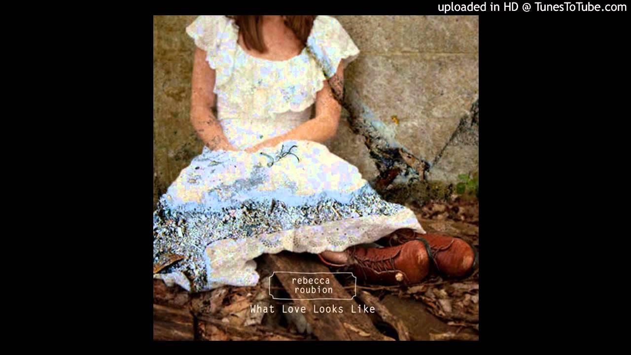 Rebecca Roubion - 'What Love Looks Like'