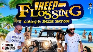 Shizzle Sherlock Ft. Iceberg - Keep Flossing - June 2018