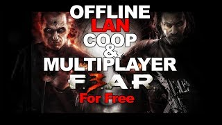 FEAR 3 Offline LAN co op and Multiplayer for free tutorial