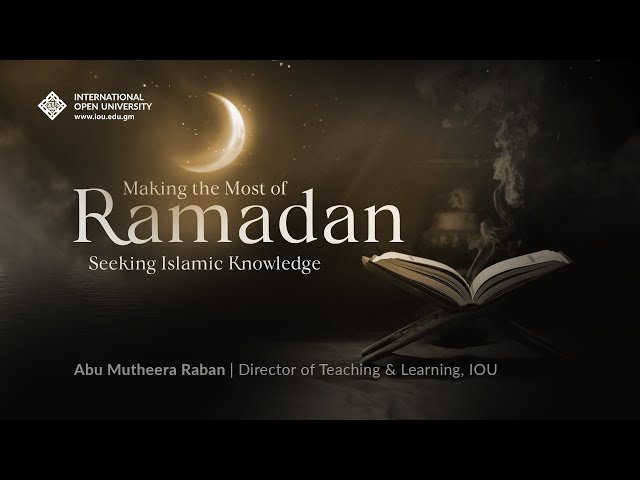Making the Most of Ramadan - Seeking knowledge of Islam
