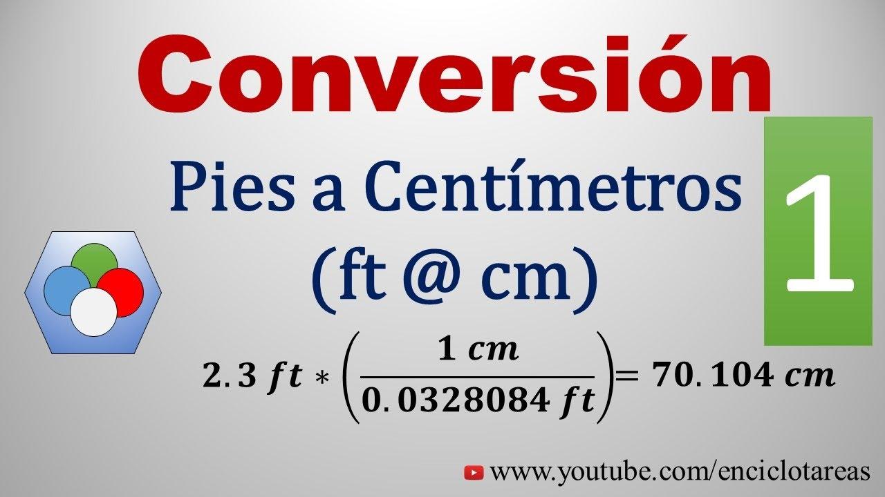 Convertir De Pies A Centímetros Ft A Cm 1