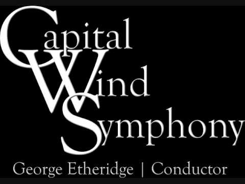 GEORGE ETHERIDGE CONDUCTS GIANNINI'S SYMPHONY NO. 3 - 4TH MVT ~ CAPITAL WIND SYMPHONY