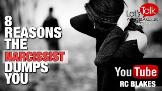 8 REASONS THE NARCISSIST WILL DUMP YOU by RC BLAKES