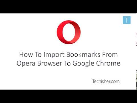 Import & Export Bookmarks From Opera Web Browser 43,44,45 & All Versions - To Google Chrome