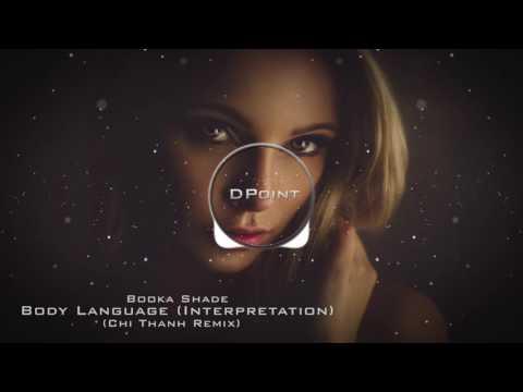 Booka Shade - Body Language [Interpretation] (Chi Thanh Remix)