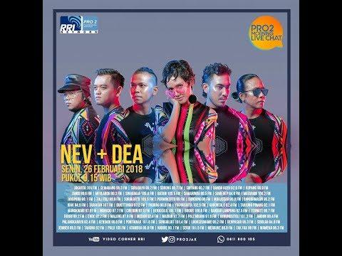 NEV + DEA - Morning Live Chat Pro2 FM RRI Jakarta (Live Video Corner RRI) Reupload