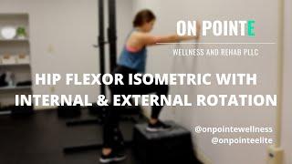 Hip Flexor Isometric with Internal & External Rotation