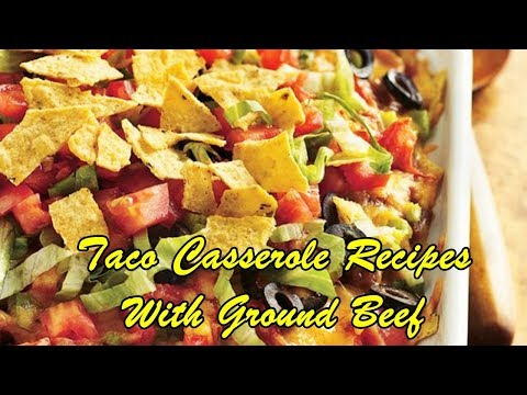 Taco Casserole Recipes With Ground Beef