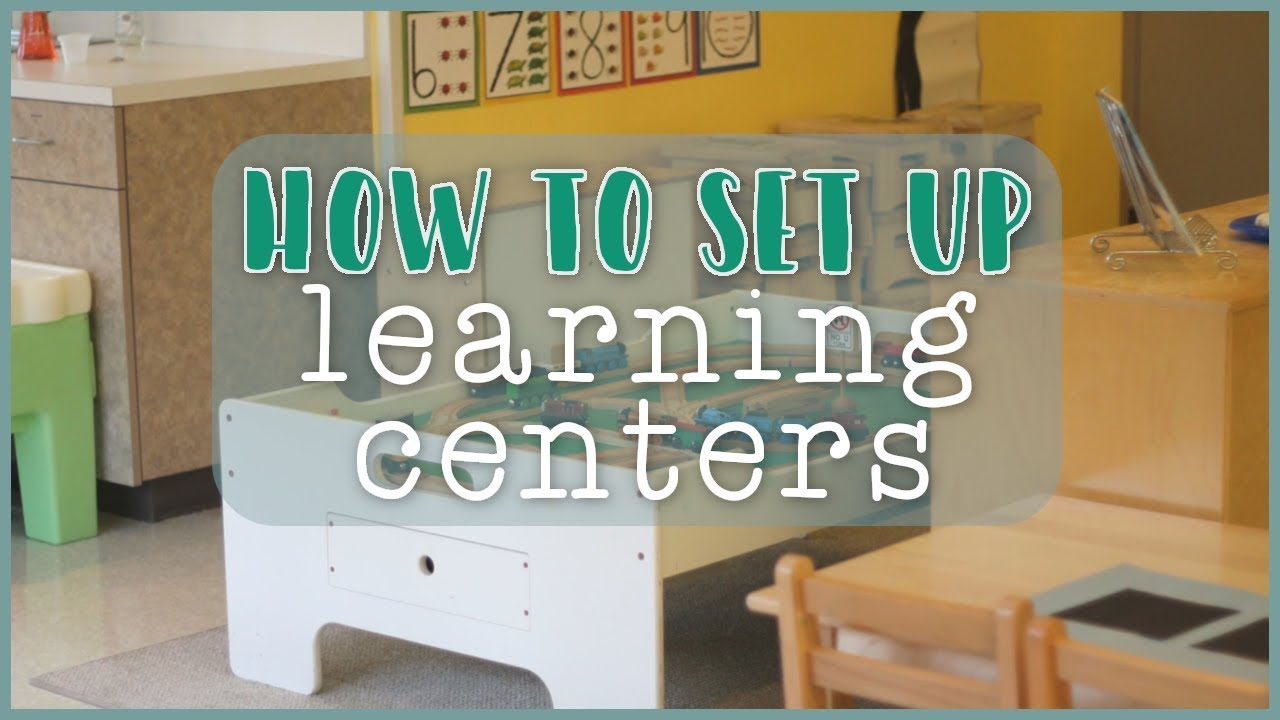 Setting Up Learning Centers In The Toddler And Preschool Classroom Youtube