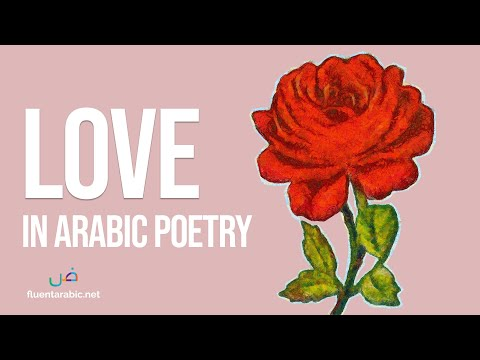 What Are The Greatest Lines About Love In Arabic Poetry?
