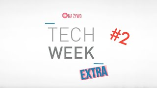 Tech Week Extra #2