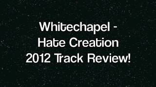 Whitechapel - Hate Creation - Full Track Review - New 2012 Single - New 2012 Album!