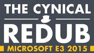 The Cynical Redub - Microsoft E3 2015 [strong language]
