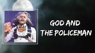 The Flaming Lips - God and the Policeman (Lyrics) 🎵