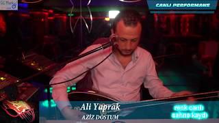 Ali Yaprak & AZİZ DOSTUM & AZERİ & SCL MÜZİK SAHNE KAYDI 2018