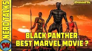Why Black Panther is the Best MCU Movie ? | Nerd Talks Ep 09 | Explained in Hindi