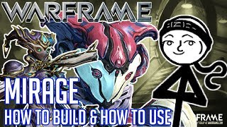 WARFRAME - Mirage / Mirage Prime Build (High in Damage & High in Beauty!)(How to Build & How to Use)
