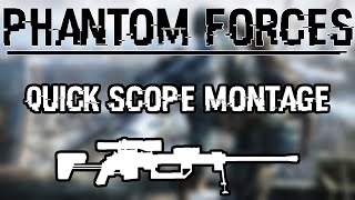 Phantom Forces Quick Scope Montage | ROBLOX