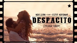Gambar cover Despacito Telugu Cover Full Video | Noel Sean | Ester Noronha | 2018 Telugu Cover Songs | #Despacito