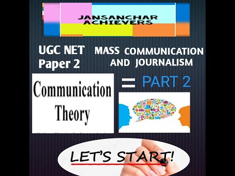 THEORIES OF COMMUNICATION [ PART=2] UGC NET PAPER MASS COMMUNICATION & JOURNALISM