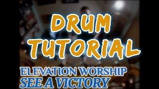 Download See A Victory - Elevation Worship - Drum Tutorial / Cover by SalArteagaDrums Mp3 and Videos