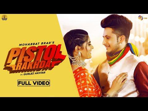 Pistol Rakhda Full  Mohabbat Brar Gurlez Akhtar Latest Punjabi Songs 2020 New Punjabi Songs 20