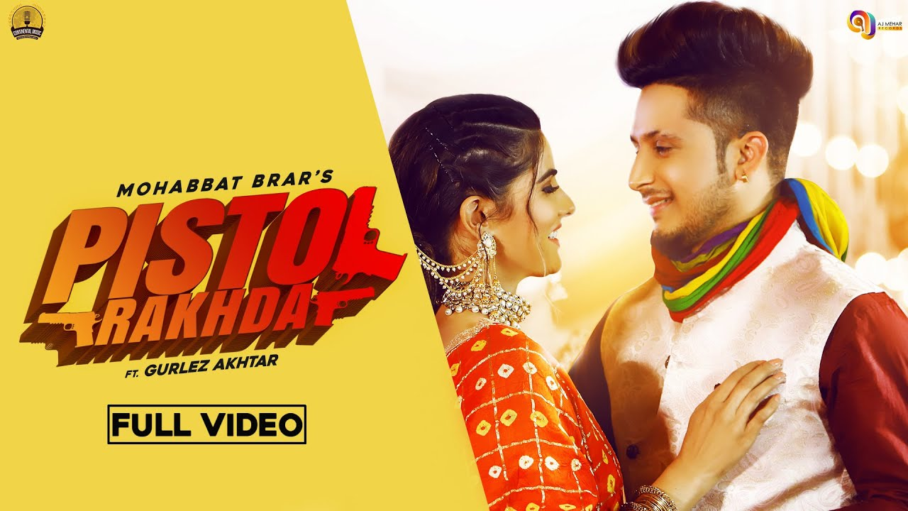 PISTOL RAKHDA Full Video Mohabbat brar Gurlez Akhtar Latest Punjabi Songs 2020 New Punjabi Songs 20