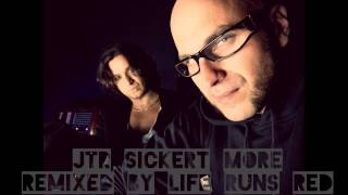"JTR SICKERT  ""More"" remixed by Life Runs Red"