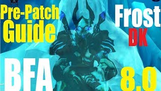 8.0 Frost DK Guide Pre Patch - Talents and Rotation - PvP and PvE
