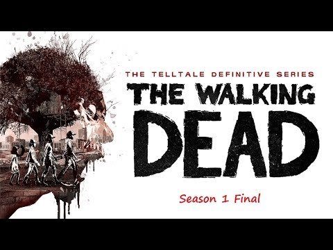 The Walking Dead / The Telltale Definitive Series / Season 1 Final [Part2] |