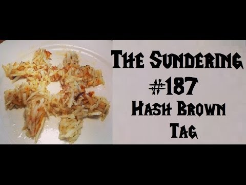 The Sundering 187 - Hash Brown Tag