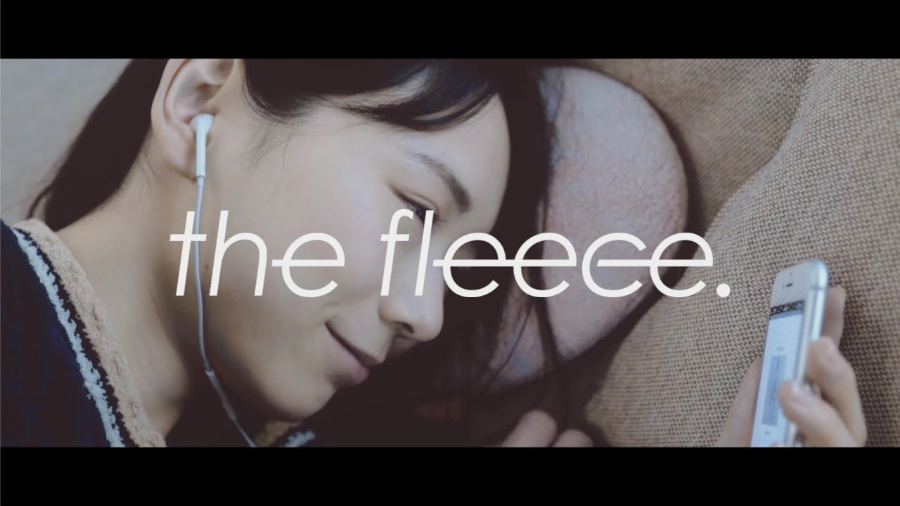the fleece. 「ラストシーン」(Music Video)