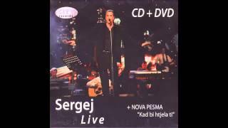 Sergej Cetkovic - Kad ti zatreba - (LIVE) - (Audio 2007) HD