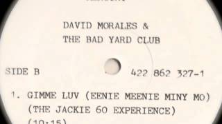 David Morales & The Bad Yard Club - Gimme Luv [Eenie Meenie Miny Mo] (The Jackie 60 Experience)