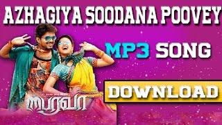 Download Hindi Video Songs - Download ➤🎵Azhagiya Soodana Poovey Mp3 Song (320kbs) 🎵 From Bairavaa