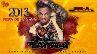 Play Way ao Vivo em Feira de Santana 2013  #pagodão