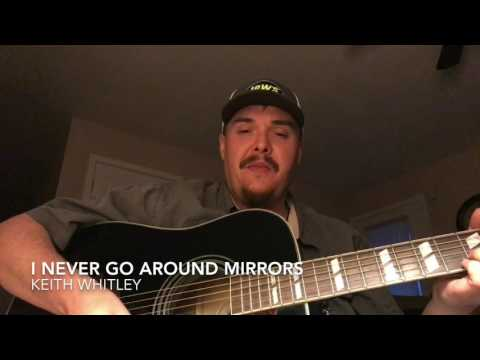 My cover of I Never Go Around Mirrors - Keith Whitley