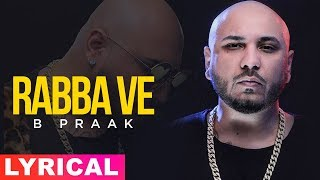 Rabba Ve (Lyrical Video) | B Praak | Jaani | High End Yaariyan | Pankaj Batra | New Songs 2019