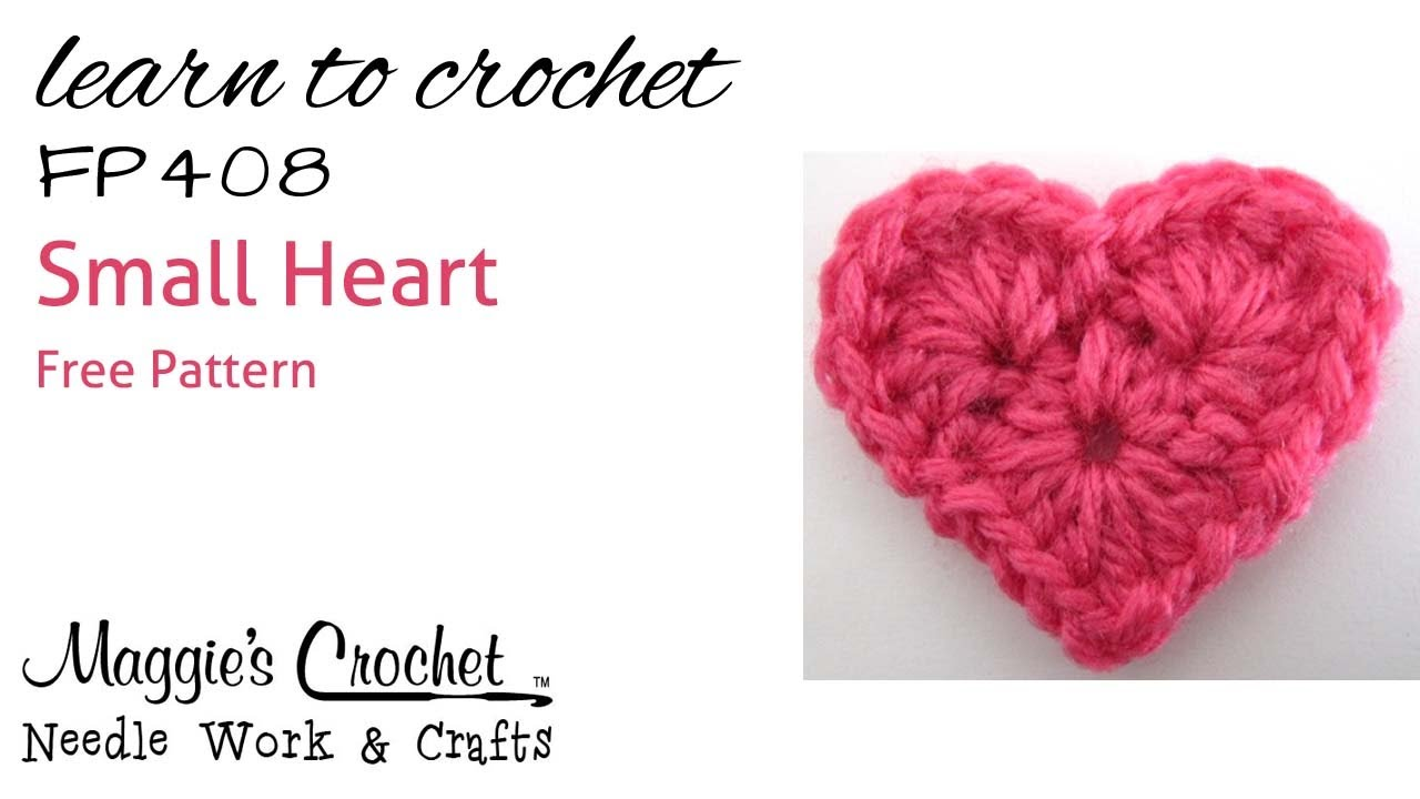 Crochet How To Free Pattern - Small Heart - RIGHT HANDED - FP408 ...