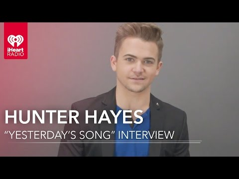 "Hunter Hayes Talks About His New Single ""Yesterday's Song"""