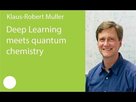 16. Deep Learning meets quantum chemistry. Klaus-Robert Muller