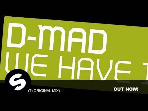 D-mad - We Have It (Original Mix)