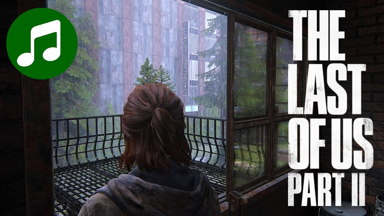 THE LAST OF US Part II Ambient Music ? Post Apocalyptic Rain (LoU 2 OST | Soundtrack)