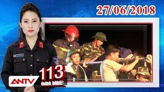 Bản tin 113 Online cập nhật ngày 27/06/2018 | Tin tức | Tin tức mới nhất | ANTV