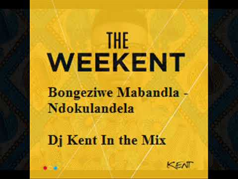 DJ Kent in the Mix Ft Bongeziwe Mabandla   Ndokulandela