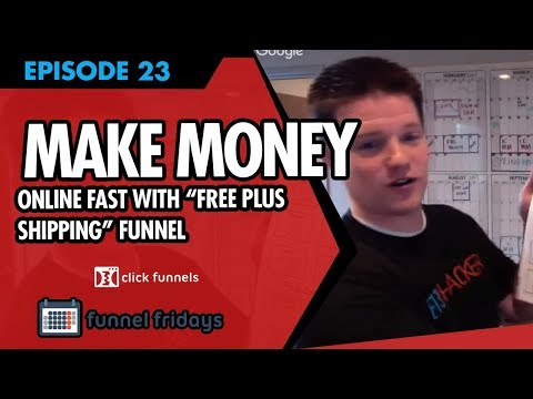 """How to Make Money Online FAST with a """"Free Plus Shipping"""" Funnel"""