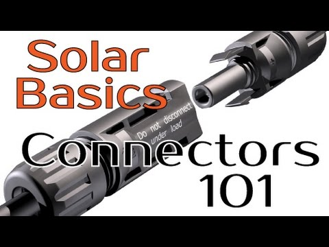 Solar Panel Basics Connectors 101 Youtube