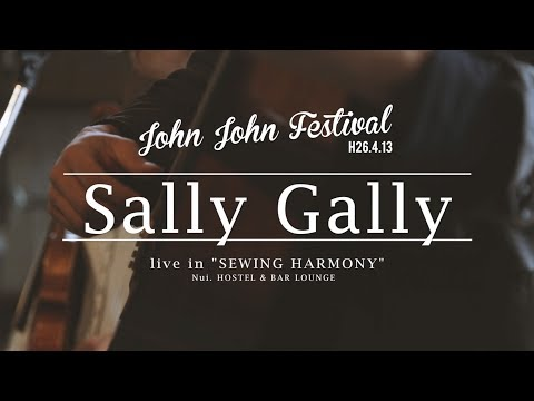 John John Festival - Sally Gally / live at Nui. HOSTEL & BAR LOUNGE 2014.4.13(sun)
