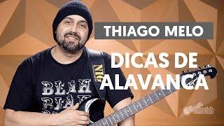 DICAS DE ALAVANCA COM THIAGO MELO | BY NIG