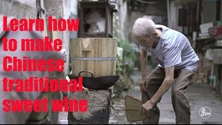 [Food] Learn how to make Chinese traditional sweet wine (non alcohol) with 93 years old grandpa